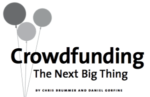 Crowdfunding The Next Big Think Milken Institute