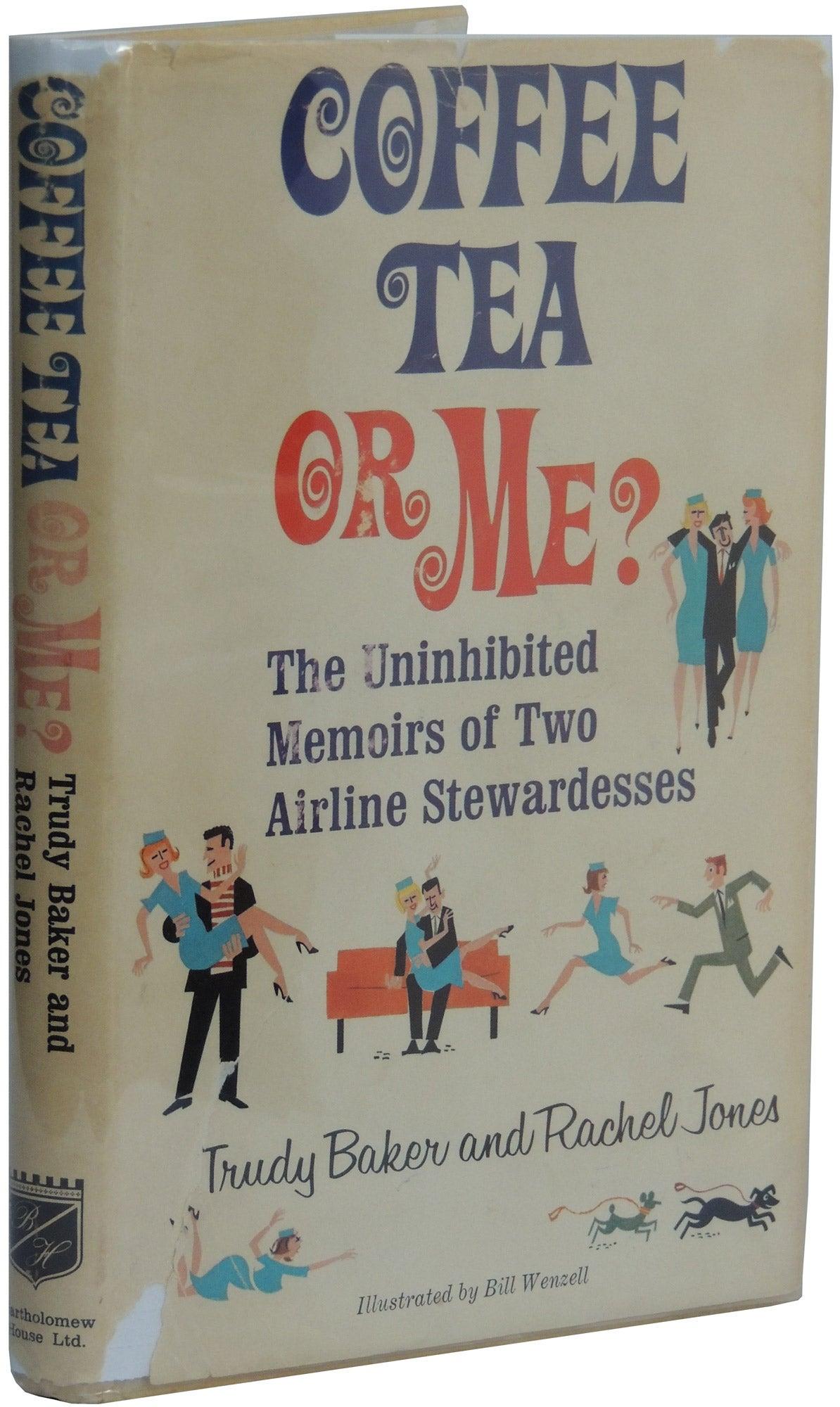 Coffee Tea or Me? The Uninhibited Memoirs of Two Airline Stewardesses | Trudy Baker. Rachel Jones