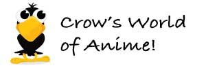 Crow's World of Anime