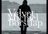 MICHIEL BORSTLAP – VELVET (video) release March 1 – 2017