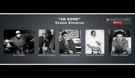 "Vahagn Stepanyan – So Good (from his new debut album ""Moonlight"")"