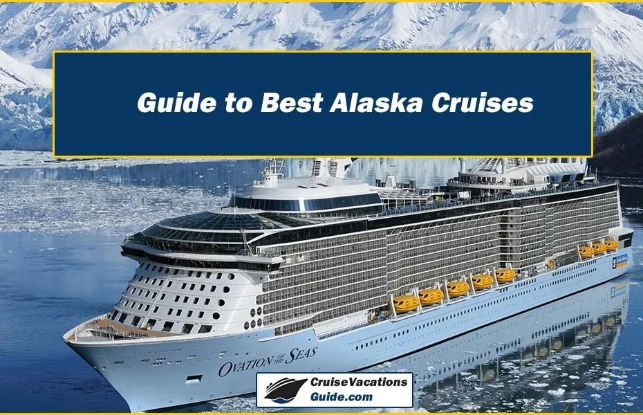 Guide to Best Alaska Cruises