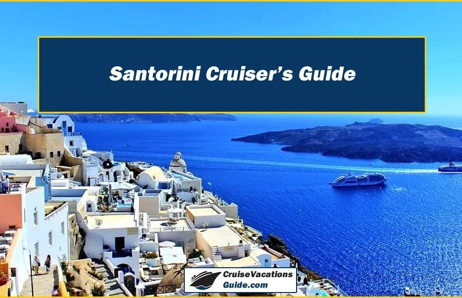 Santorini Cruisers Guide