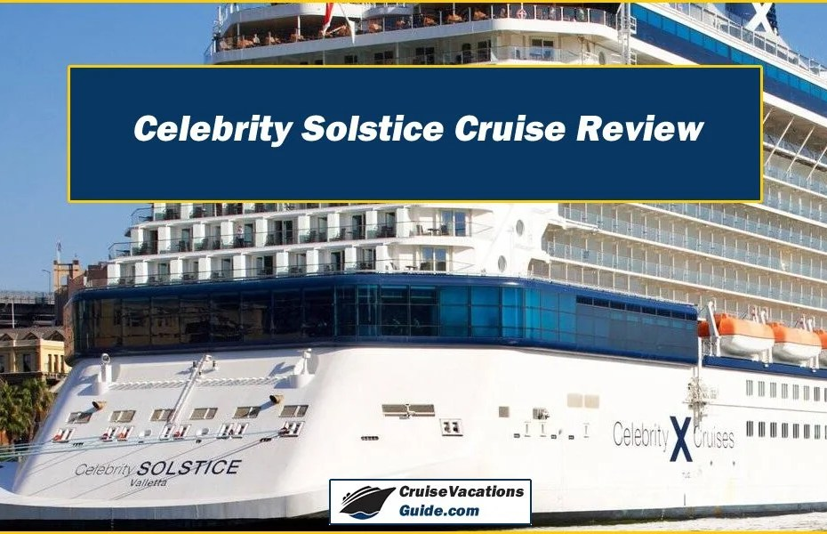 Celebrity Solstice Cruise Review
