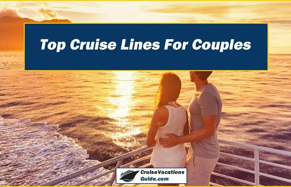 Top Cruise Lines For Couples