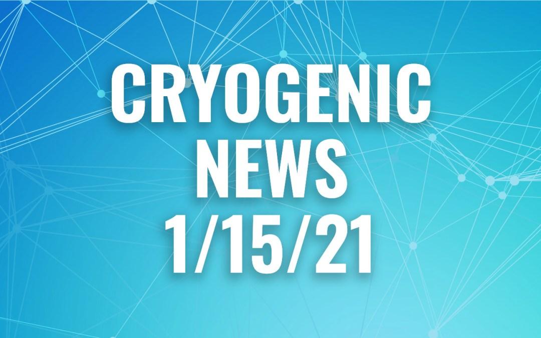 Cryogenic News of the Week January 15, 2021