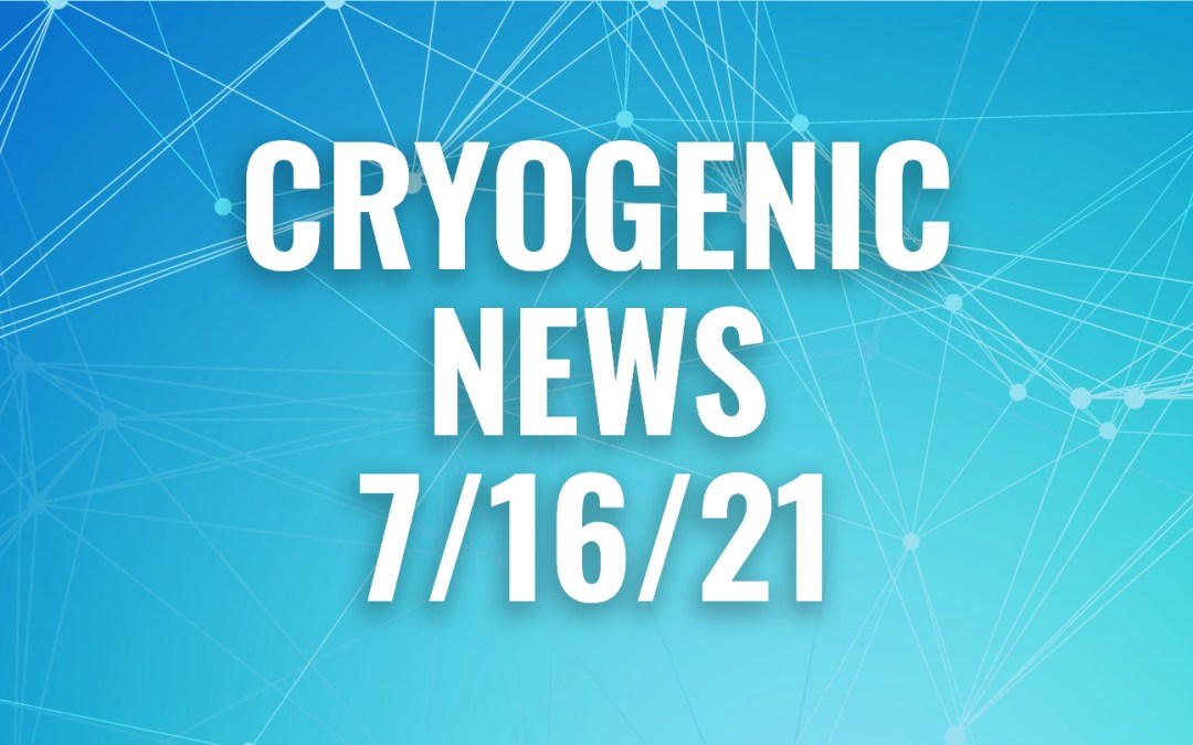 Cryogenic News of the Week July 16, 2021