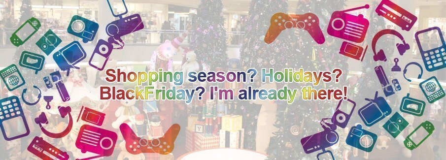 Shopping season? Holidays? BlackFriday? I'm already there! 1