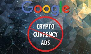 هبوط الأسعار بسبب تفكير Google في منع إعلانات العملات الرقمية