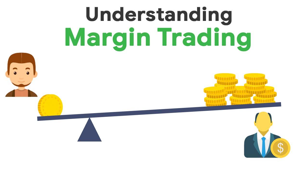Understanding Margin Trading