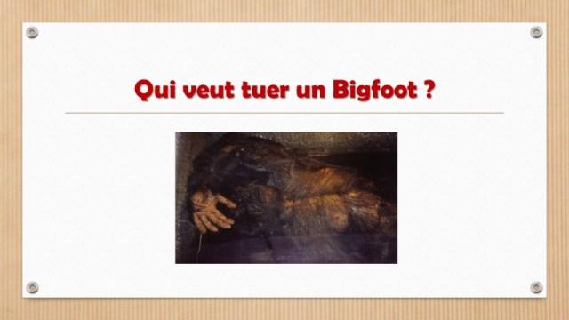 Qui veut tuer un Bigfoot ?