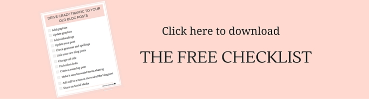 DRIVE CRAZY TRAFFIC TO YOUR OLD BLOG POST + FREE PRINTABLE CHECKLIST