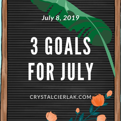 3 Goals for July
