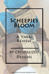 Scheepjes Bloom Yarn Review by Crystalized Designs