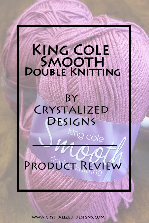 King Cole Smooth Double Knitting Yarn Review by Crystalized Designs