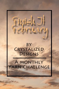 Finish it February Monthly Yarn Challenge by Crystalized Designs