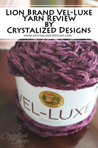 Lion Brand Vel-Luxe Yarn Review by Crystalized Designs