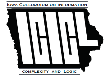 Iowa Colloquium on Information, Complexity and Logic in