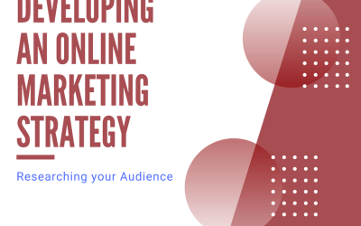 Developing an Online Marketing Strategy: Researching your Audience