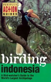 Birding Indonesia- A Birdwatcher's Guide to the World's largest Archipelago
