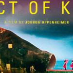 actofkilling big - The Act of Killing