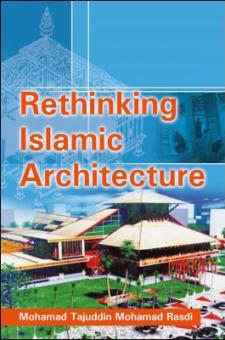 Rethinking Islamic Architecture