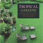 Tropical Gardens - Gardens of Southeast Asia