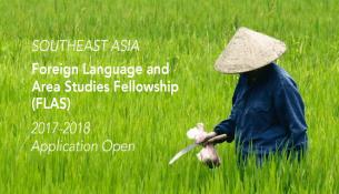 "Person working in field; text reads ""Southeast Asia Foreign Language and Area Studies Fellowship, 2017-2018 Application Open"""