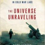 Laos Universe Unraveling - America's Secret War in Laos