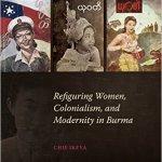 Myanmar Refiguring Women - New Releases on Women in Southeast Asia
