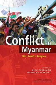 Conflict Myanmar 198x300 - New Releases on Myanmar from ISEAS