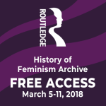 routledgefreeaccess - Free Access to Routledge History of Feminism Archive in March