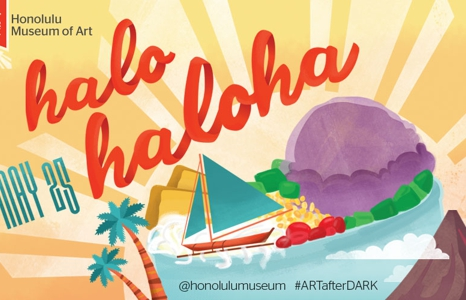 honolulu museum of art ARTafterDARK event: halo haloha