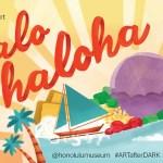 honolulu museum of art ARTafterDARK event: halo haloha