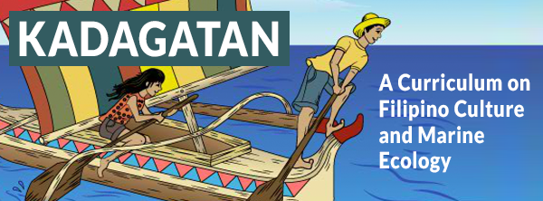 Featured Project: Kadagatan: A Curriculum on Filipino Culture and Marine Ecology