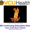 VCU EMS Continuing Education Dinner - Care of the Burn Patient