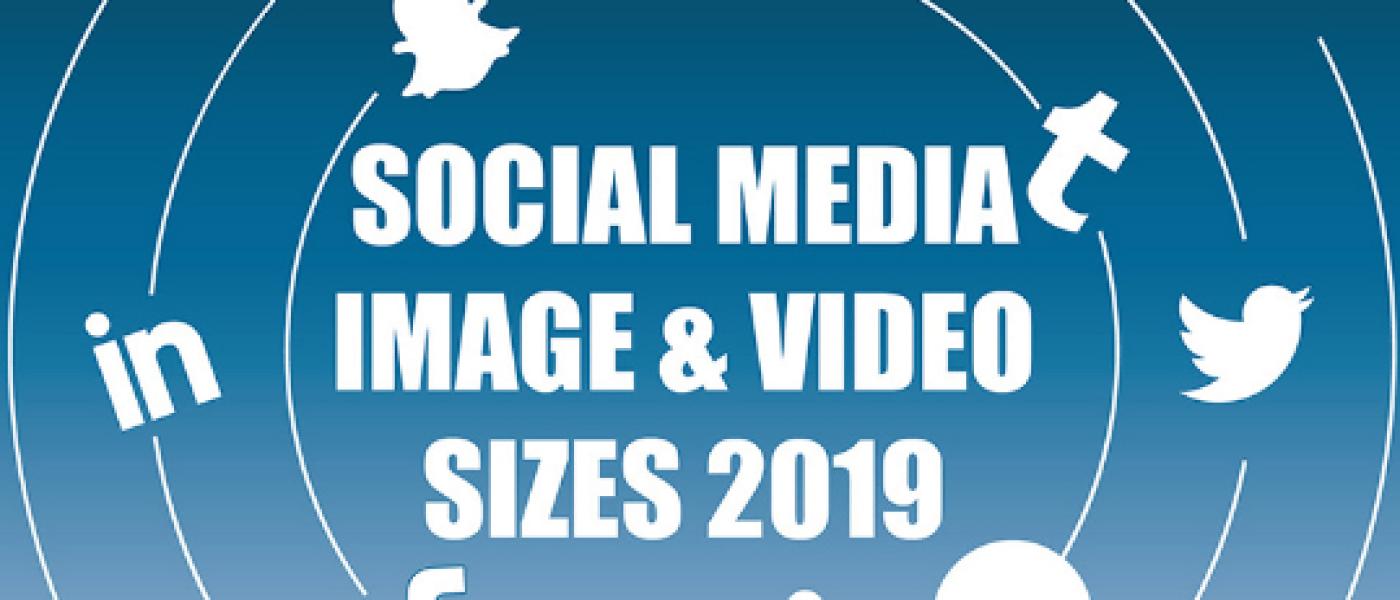Social Media Optimization: 2019 Image & Video Size Guide