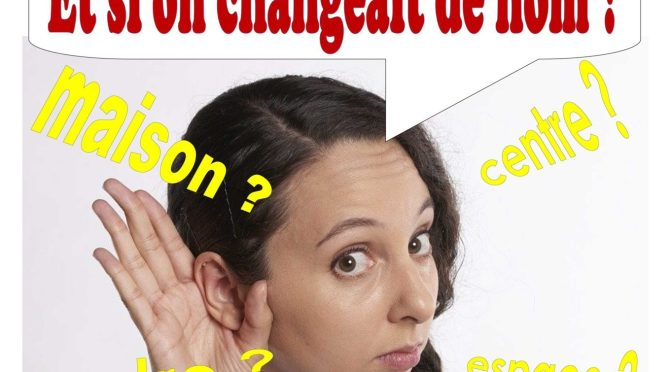 Et si …on changeait de nom ?
