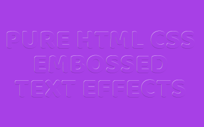 Pure HTML CSS Embossed Text Effects