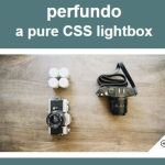 Pure CSS Animated Image Lightbox / Gallery – Perfundo