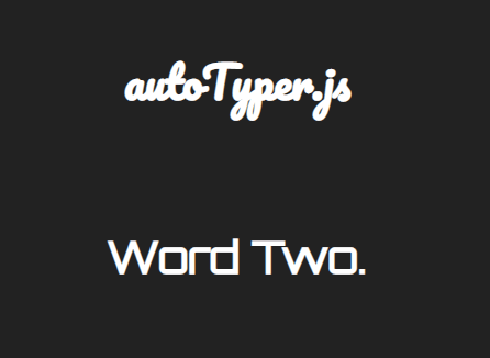 Rotate Through Text Strings With Typing/Deleting Effects – autoTyper.js