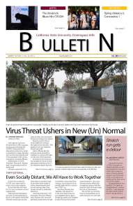 The day after the March 16, 2020 announcement that all instruction would be temporarily suspended, the CSUDH Bulletin newspaper produced its regularly scheduled edition,  followed a week later by a special edition.