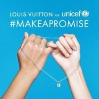#MAKEAPROMISE: Louis Vuitton e UNICEF insieme per i bambini