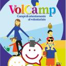 VolCamp2019: la scelta giusta per i giovani che vogliono scoprire il volontariato.Partecipa anche tu!