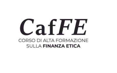 Torna CafFE, il Corso di Alta Formazione sulla di Finanza Etica