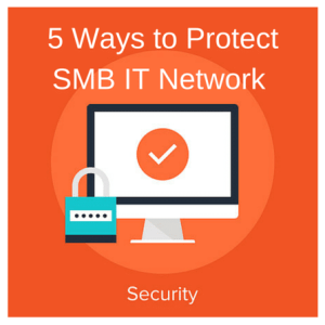 5 Ways to Protect your IT Network Security