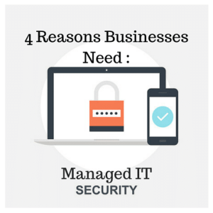 4 Reason Businesses Need Managed Network IT Security