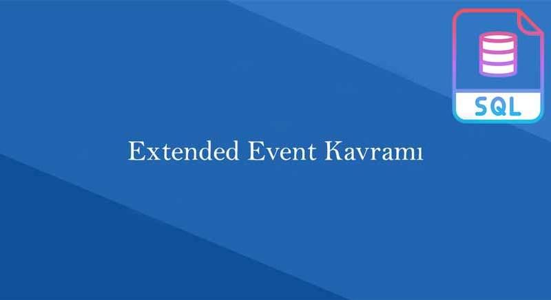 Extended Event Kavramı