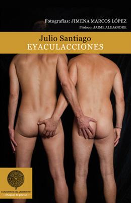 Julio Santiago: Eyaculacciones