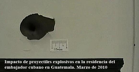 En marzo de 2010, fue atacada con proyectiles explosivos la residencia oficial de Cuba en Guatemala